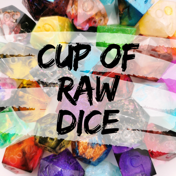 Cup of Raw Dice